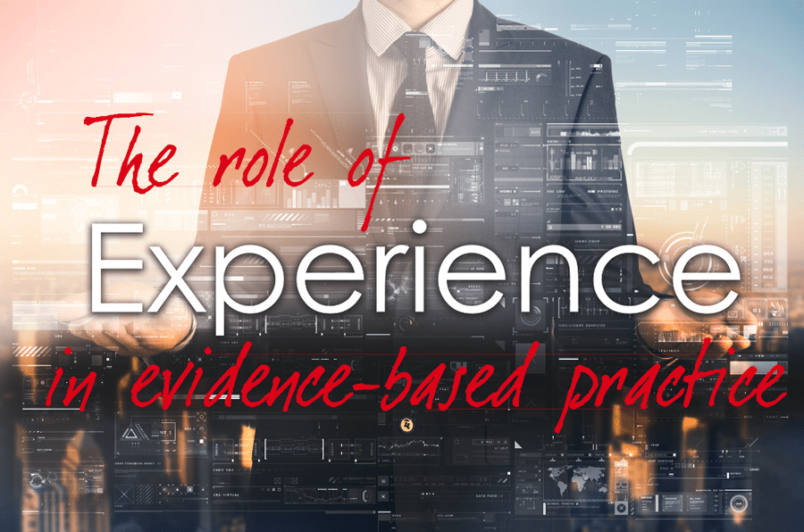 The role of experience in evidence-based practice